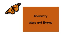 Chemistry Mass and Energy
