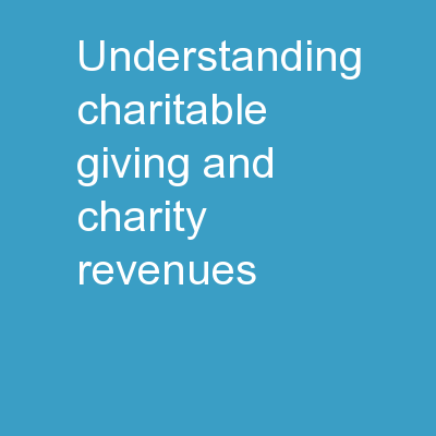 Understanding Charitable Giving and Charity Revenues