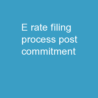 E-rate Filing Process � Post-commitment