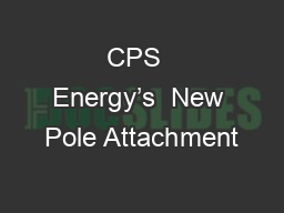 CPS  Energy's  New Pole Attachment