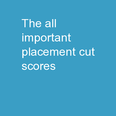The All-important Placement Cut Scores