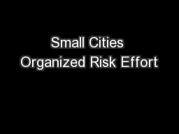 Small Cities Organized Risk Effort