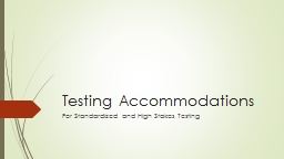Testing Accommodations For Standardized and High Stakes Testing