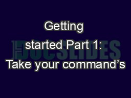 Getting started Part 1: Take your command's