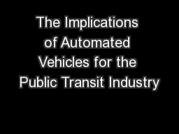 The Implications of Automated Vehicles for the Public Transit Industry PowerPoint PPT Presentation