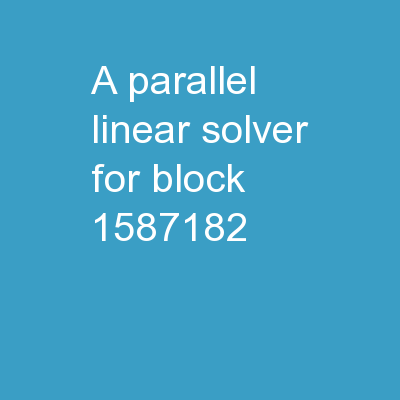 A Parallel Linear Solver for Block