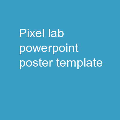 PIXEL-LAB POWERPOINT POSTER TEMPLATE PowerPoint PPT Presentation