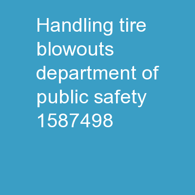 Handling Tire Blowouts Department of Public Safety