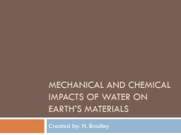 Mechanical and Chemical Impacts