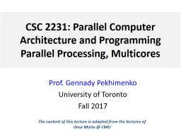CSC 2231: Parallel Computer Architecture and Programming