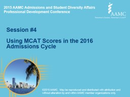 Session #4 Using MCAT Scores in the 2016 Admissions Cycle
