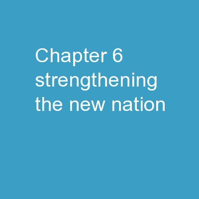Chapter 6  Strengthening the New Nation