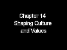 Chapter 14 Shaping Culture and Values PowerPoint PPT Presentation