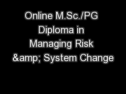 Online M.Sc./PG Diploma in Managing Risk & System Change