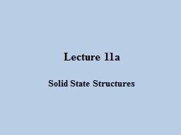 Lecture  11a Solid State Structures