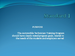 Standard 1 PURPOSE  The Automobile Technician Training Program should have clearly stated program g