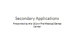 Secondary Applications Presented by the UConn Pre-Medical/Dental Center