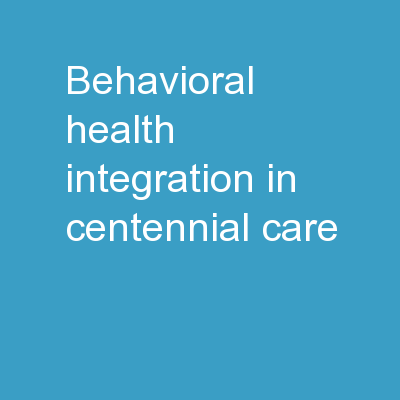 Behavioral Health Integration in Centennial Care