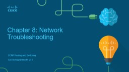 Chapter 8 : Network Troubleshooting
