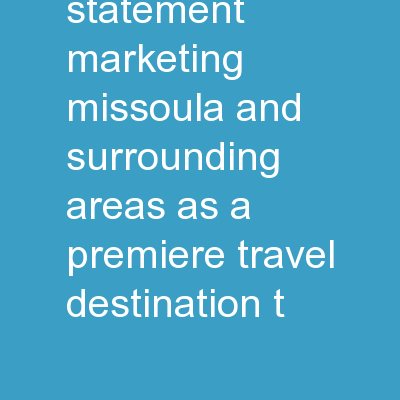& Mission Statement Marketing Missoula and surrounding areas as a premiere travel destination t