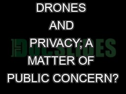 DRONES AND PRIVACY; A MATTER OF PUBLIC CONCERN?