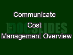 Communicate  Cost  Management Overview