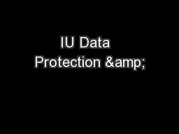 IU Data  Protection & PowerPoint PPT Presentation