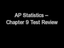 AP Statistics � Chapter 9 Test Review