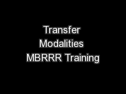 Transfer Modalities MBRRR Training