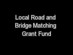 Local Road and Bridge Matching Grant Fund
