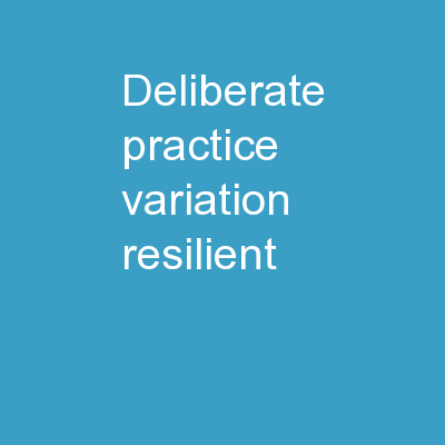 Deliberate Practice Variation-Resilient