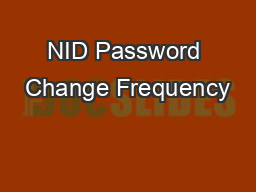 NID Password Change Frequency