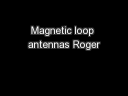 Magnetic loop antennas Roger