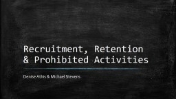 Recruitment, Retention & Prohibited Activities PowerPoint PPT Presentation