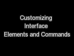 Customizing Interface Elements and Commands