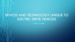 Devices and technology unique to electric drive vehicles