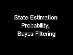 State Estimation Probability, Bayes Filtering