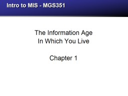 Intro to MIS - MGS351 The Information Age
