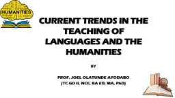 CURRENT TRENDS IN THE TEACHING OF LANGUAGES AND THE HUMANITIES