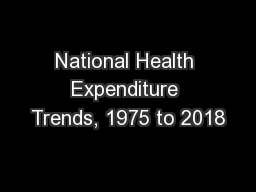 National Health Expenditure Trends, 1975 to 2018