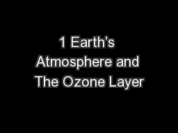 1 Earth's Atmosphere and The Ozone Layer