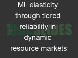 Proteus: agile ML elasticity through tiered reliability in dynamic resource markets