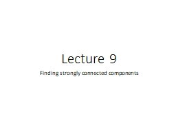 Lecture 9 Finding strongly connected components