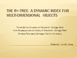 The R -Tree: A Dynamic Index