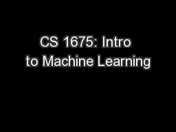 CS 1675: Intro to Machine Learning