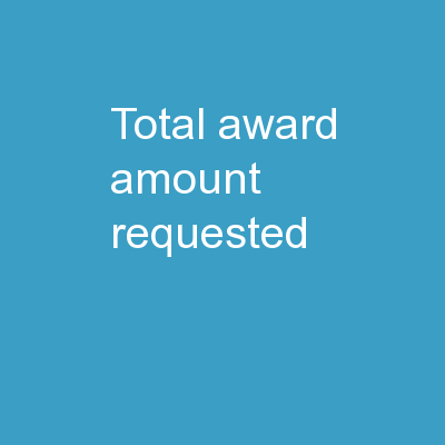 Total Award Amount Requested $: