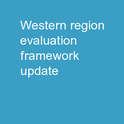 Western Region Evaluation Framework Update