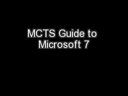 MCTS Guide to Microsoft 7 PowerPoint Presentation, PPT - DocSlides
