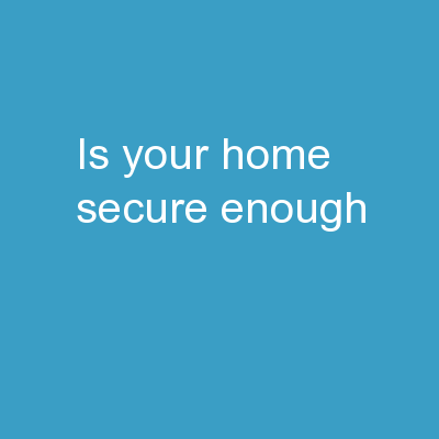 Is Your Home Secure Enough?