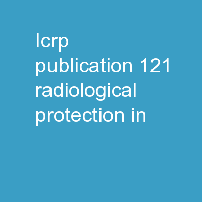 ICRP Publication 121 Radiological Protection in